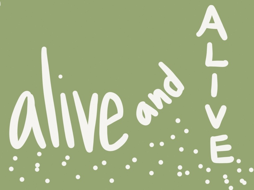 alive and alive