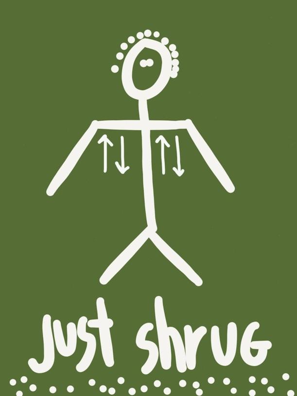 just shrug
