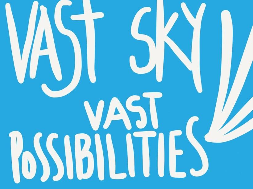 vast sky, vast possibilities