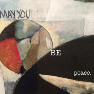 2mayyouBEpeace jpeg copy