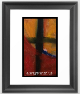 always with us FRAMED ART copy