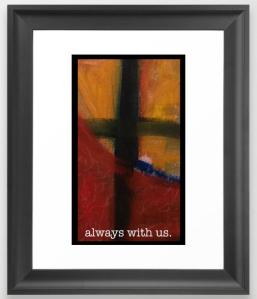 always with us FRAMED ART copy