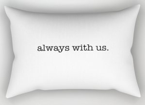 always with us RECT PILLOW copy
