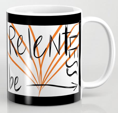 BeRelentless coffee mug copy