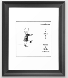 faith takes practice FRAMED ART PRINT copy