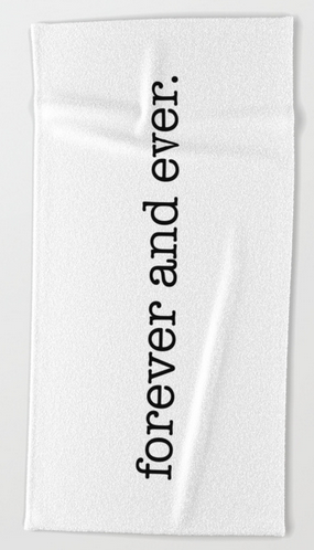 forever and ever BEACH TOWEL copy