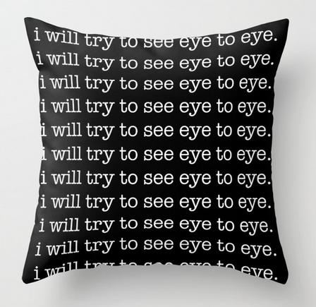 NeverSeeEyeToEye square pillow copy
