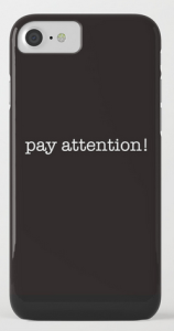 pay attention IPHONE CASE copy