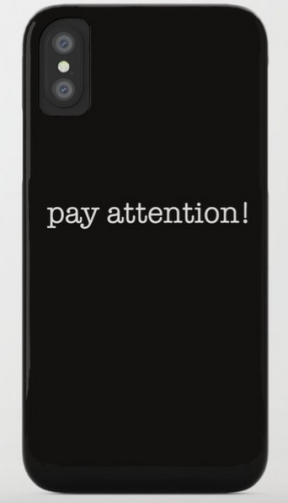 pay attention phone case