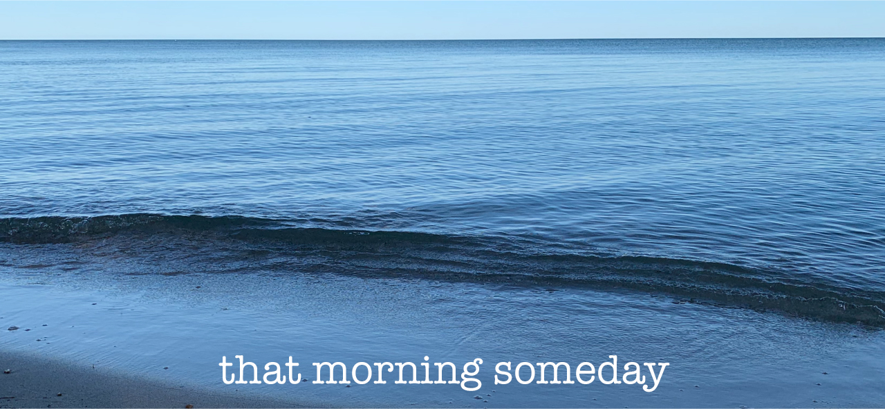 that morning someday 1
