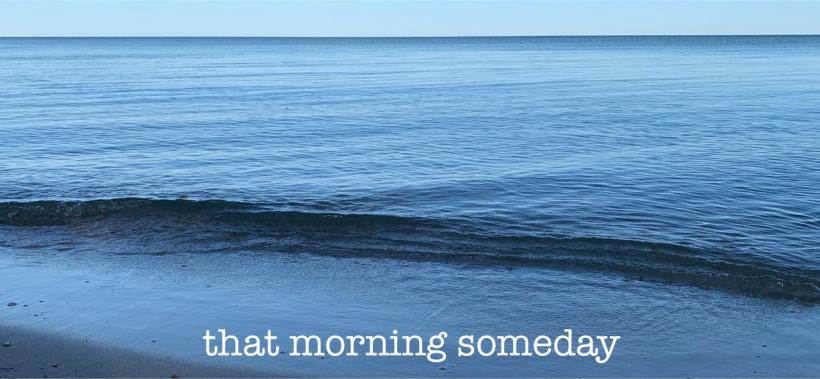 that morning someday 1