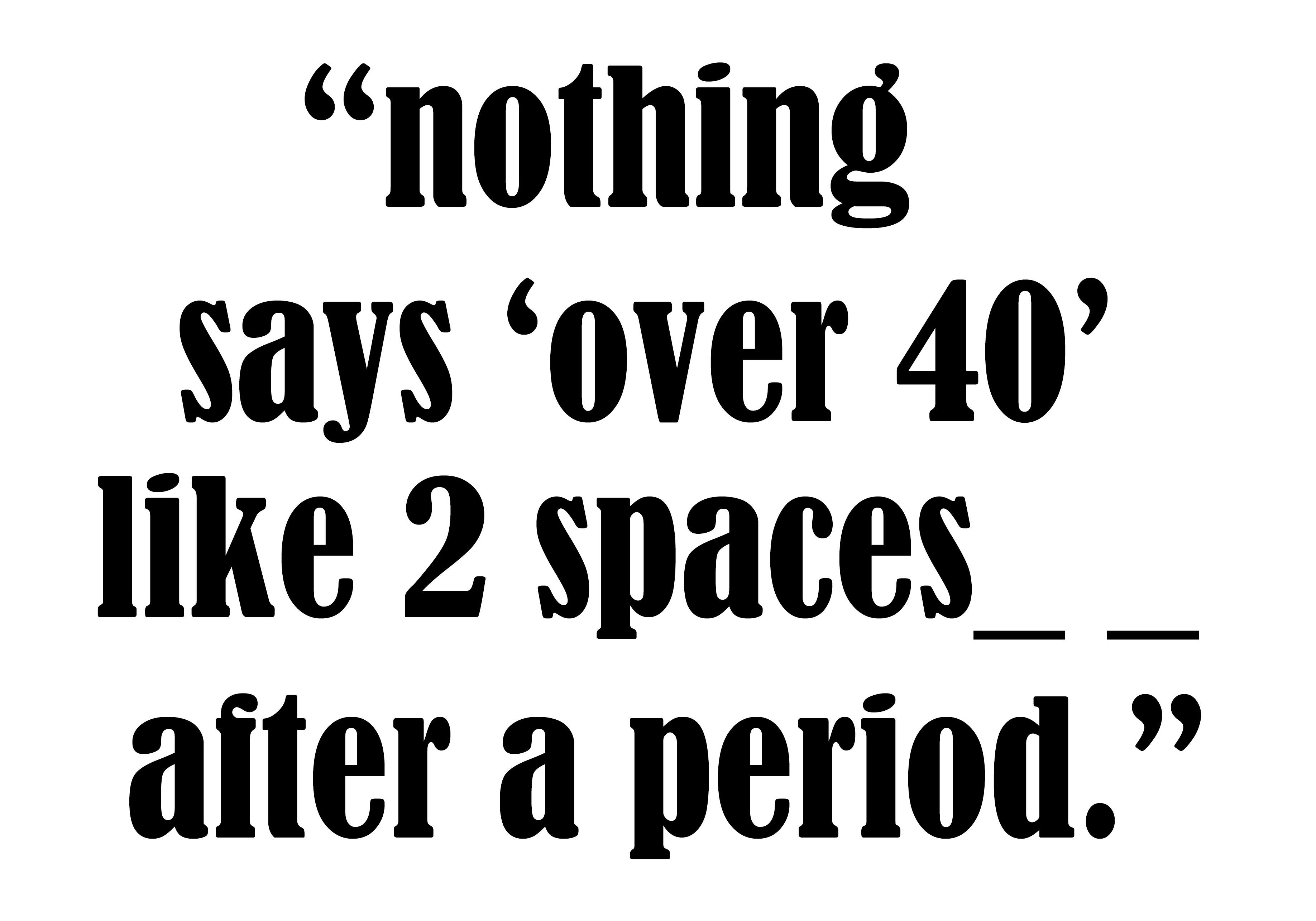 2 spaces
