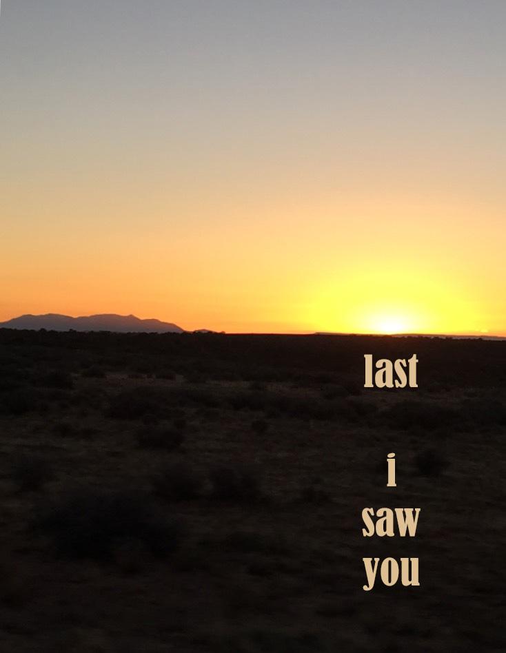 last i saw you
